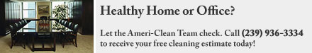 Is your home or office unhealthy? AmeriClean can use their environmentally friendly cleaning technology to make your residential or commercial carpet and floors healthy
